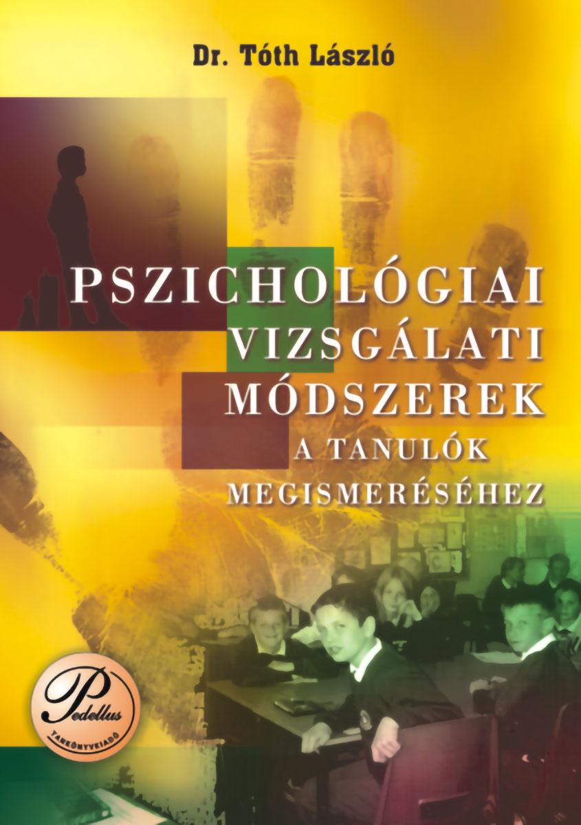 Pszichológiai vizsgálati módszerek a tanulók megismeréséhez
