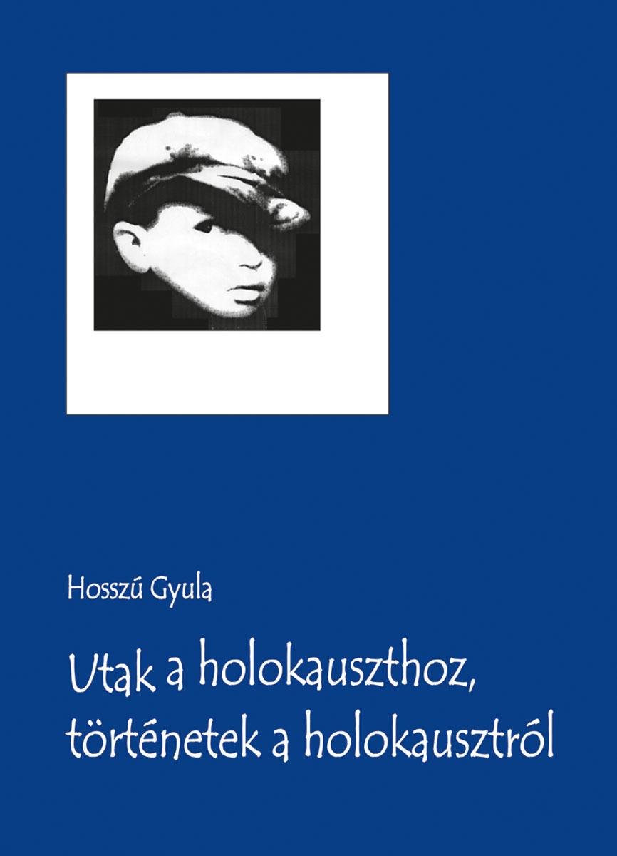Utak a holokauszthoz, történetek a holokausztról