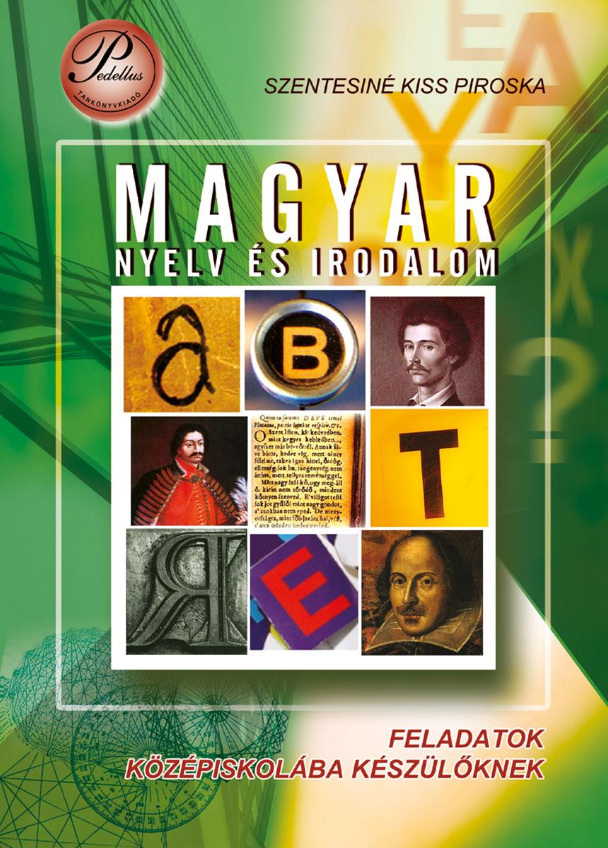 Magyar nyelv és irodalom - Feladatok középiskolába készülőknek