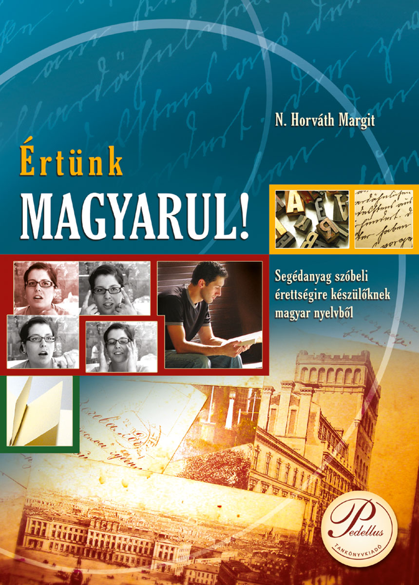 Értünk magyarul! Segédanyag szóbeli érettségire készülőknek magyar nyelvből