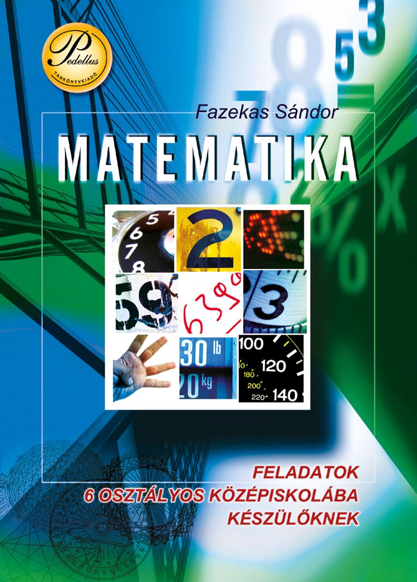 Matematika - 6 osztályos középiskolába készülőknek