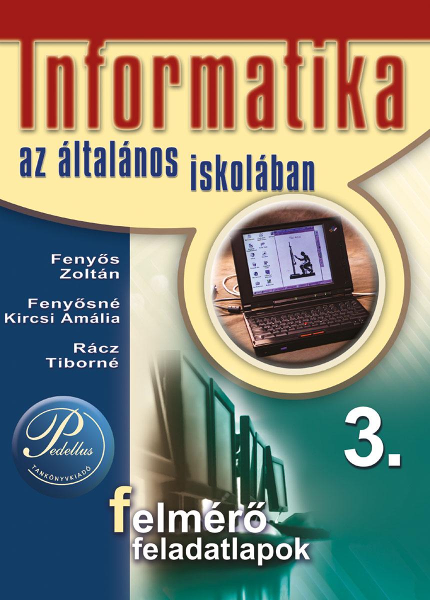 Informatika az általános iskolában 3. témazáró feladatlapok
