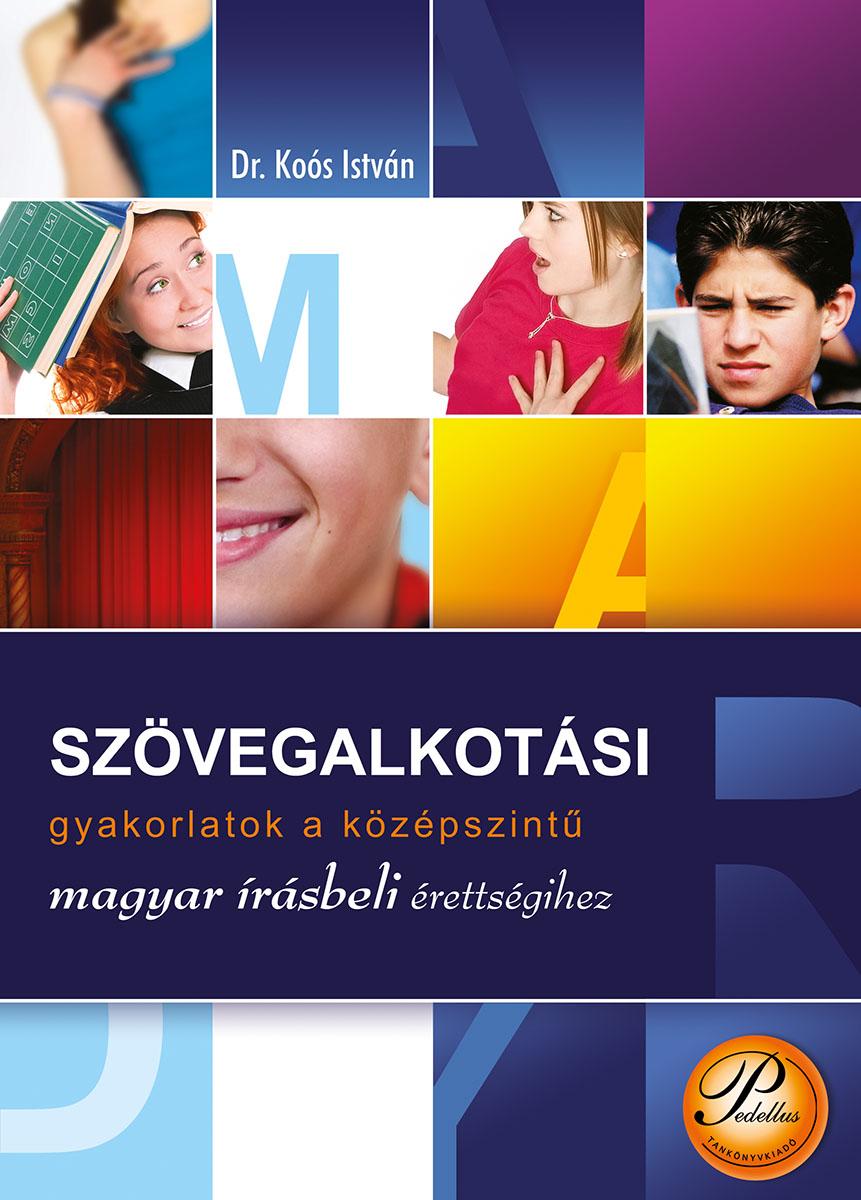 Szövegalkotási gyakorlatok a középszintű magyar írásbeli érettségihez