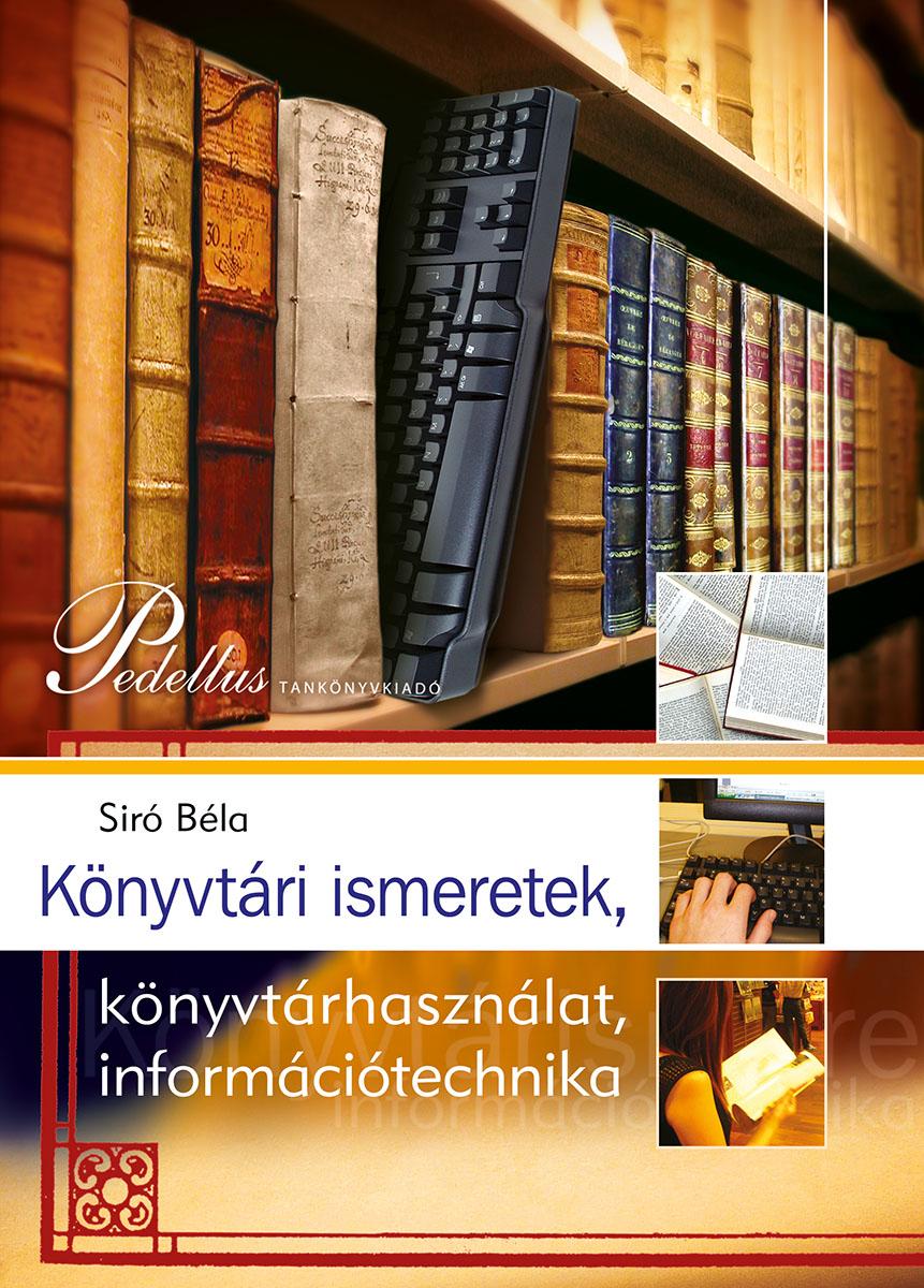 Könyvtári ismeretek, könyvtárhasználat, információtechnika