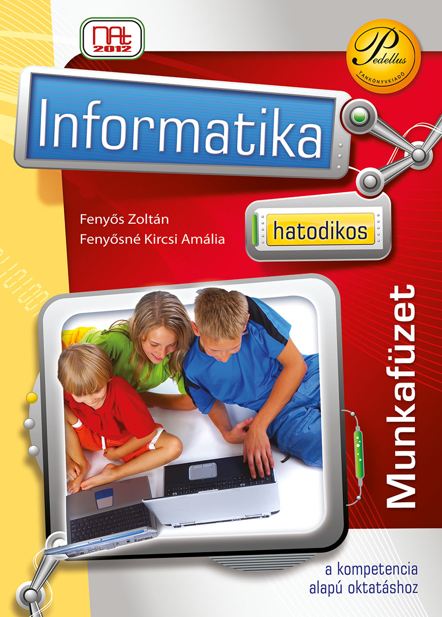 Hatodikos informatika munkafüzet (NAT 2012)