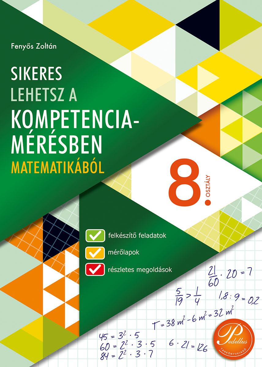 Sikeres lehetsz a kompetenciamérésben matematikából 8.